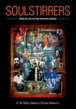 Soulstirrers:  Black Art and the Neo-Ancestral Impulse