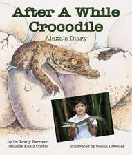 After a While Crocodile:  Alexa's Diary