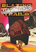 Blazing Uncanny Trails