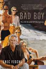 Bad Boy: My Life On and Off the Canvas