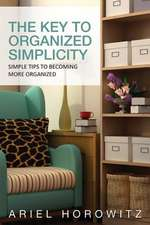 The Key to Organized Simplicity