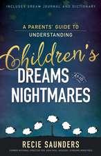 Parents' Guide to Understanding Children's Dreams and Nightmares