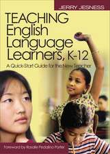 Teaching English Language Learners K-12:  A Quick-Start Guide for the New Teacher