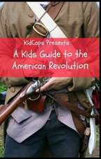 A Kids Guide to the American Revolution
