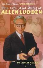 The Life (and Wife) of Allen Ludden (hardback)