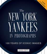 THE NEW YORK YANKEES IN PHOTOGRAPHS