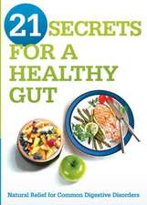 21 Secrets for a Healthy Gut