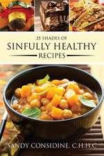 35 Shades of Sinfully Healthy Recipes