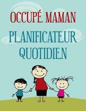Occupe Maman Planificateur Quotidien