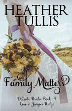 Family Matters: Dicarlo Brides Book 4