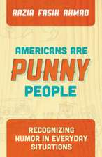 Americans Are Punny People:  Recognizing Humor in Everyday Situations