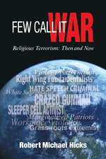 Few Call It War:  Then and Now