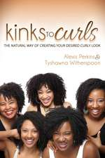 Kinks to Curls:  The Natural Way of Creating Your Desired Curly Look