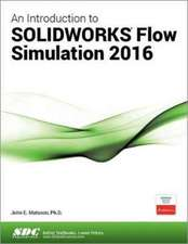 An Introduction to SOLIDWORKS Flow Simulation 2016