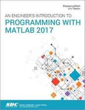 An Engineer's Introduction to Programming with MATLAB 2017