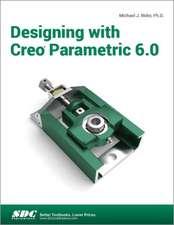 Designing with Creo Parametric 6.0