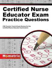 Certified Nurse Educator Exam Practice Questions:  CNE Practice Tests and Exam Review for the Certified Nurse Educator Examination