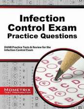 Infection Control Exam Practice Questions:  Danb Practice Tests and Review for the Infection Control Exam