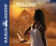 Imagine...the Ten Plagues (Library Edition)