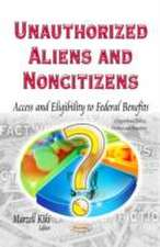 Unauthorized Aliens and Noncitizens