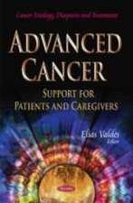 Advanced Cancer: Support for Patients and Caregivers