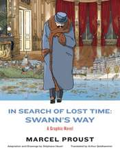 In Search of Lost Time: Swann`s Way – A Graphic Novel