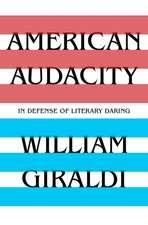 American Audacity – In Defense of Literary Daring