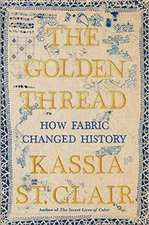 The Golden Thread – How Fabric Changed History
