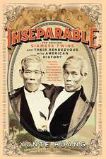 Inseparable – The Original Siamese Twins and Their  Rendezvous with American History