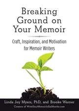 Breaking Ground on Your Memoir
