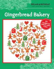 Relax and Retreat Coloring Book: Gingerbread Bakery: 31 Images to Adorn with Color