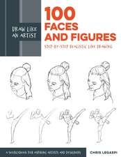 Legaspi, C: Draw Like an Artist: 100 Faces and Figures