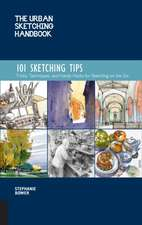 The Urban Sketching Handbook: 101 Sketching Tips: Tricks, Techniques, and Handy Hacks for Sketching on the Go