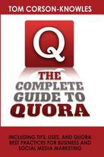 The Complete Guide to Quora