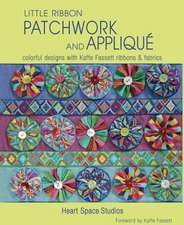 Little Ribbon Patchwork and Applique:  Colorful Designs with Kaffe Fassett Ribbons and Fabrics