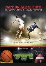 Fast Break Sports:  Sports Media Handbook
