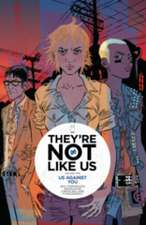 They're Not Like Us Volume 2: Us Against You
