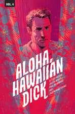 Hawaiian Dick Volume 4: Aloha, Hawaiian Dick