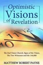 Optimistic Visions of Revelation