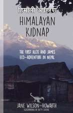 Himalayan Kidnap: The First Alex and James Eco-Aventure in Nepal