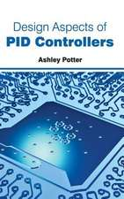 Design Aspects of Pid Controllers:  Volume II