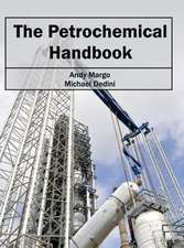 Petrochemical Handbook:  Theoretical and Practical Approaches