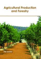 Agricultural Production and Forestry