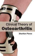 Clinical Theory of Osteoarthritis