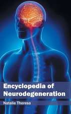 Encyclopedia of Neurodegeneration