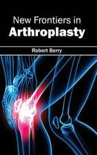 New Frontiers in Arthroplasty