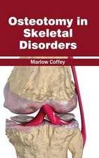 Osteotomy in Skeletal Disorders