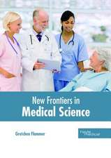 New Frontiers in Medical Science