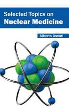 Selected Topics on Nuclear Medicine