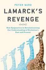 Lamarck's Revenge: How Epigenetics Is Revolutionizing Our Understanding of Evolution's Past and Present